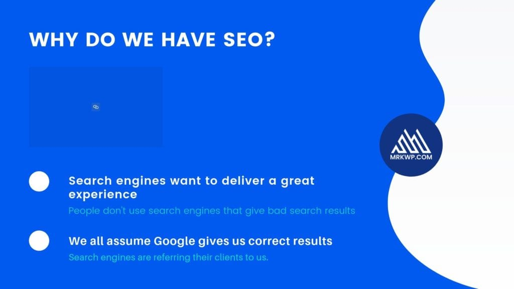 Slide 6 - Why do we have SEO